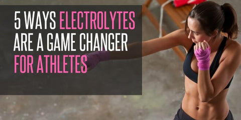 Why Electrolytes Are A Game Changer for Athletes