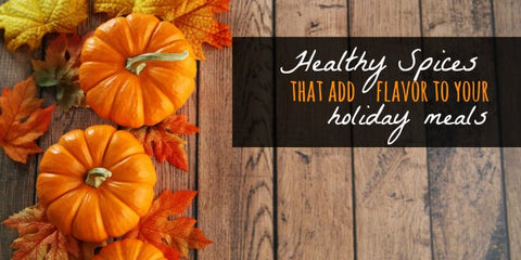 Top Healthy Spices to Flavor Your Holiday Meals