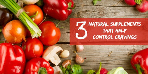 3 Natural Supplements to Help Control Cravings