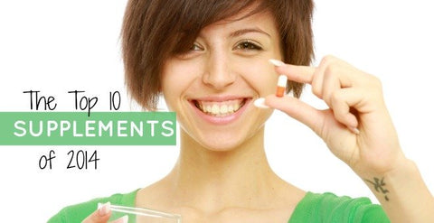 Top 10 Supplements in 2014 Revealed