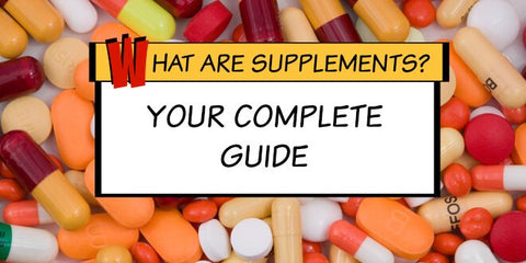 What are Supplements? Your Complete Guide