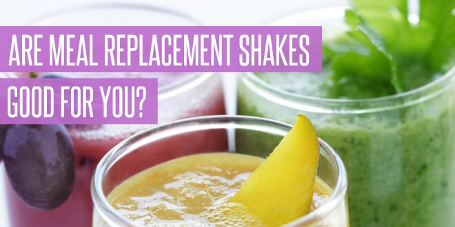 Are Meal Replacement Shakes Healthy?