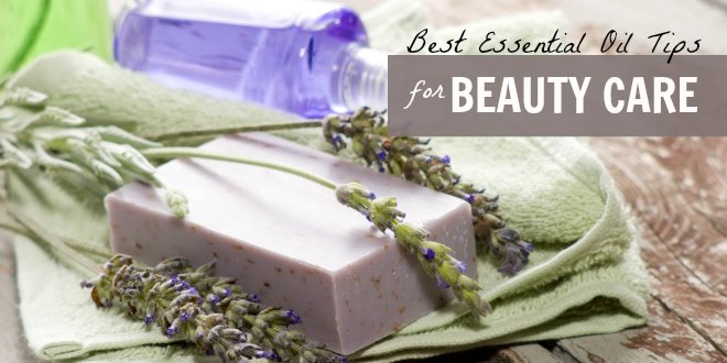 Essential Oil Beauty Care Tips