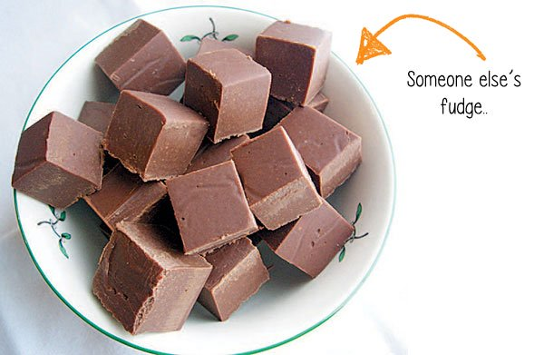 Someone else's homemade fudge