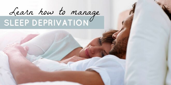 Learn how to manage sleep deprivation