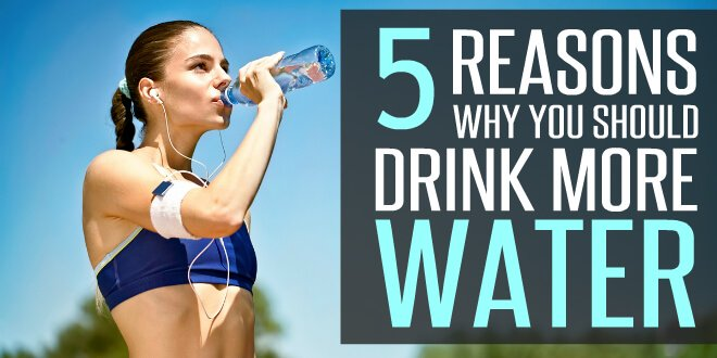 5 Reasons Why You Should Drink Water