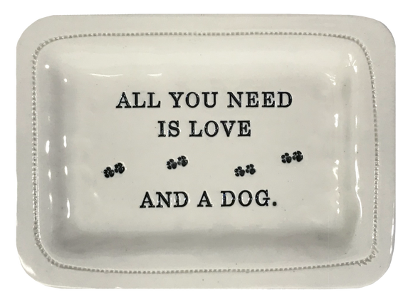 All you Need is Love and a Dog Porcelain Plate
