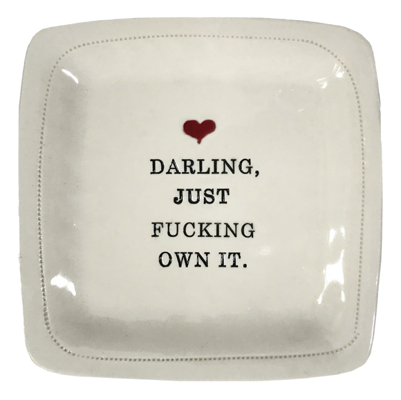 Darling Just F!&*ing Own It  Porcelain Plate