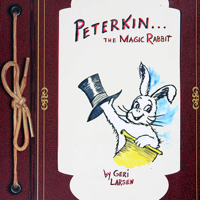 Peterkin the Magic Rabbit by Geri Larsen