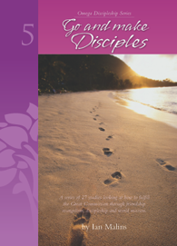 Discipleship Series – Book 5.1: Go And Make Disciples - Seeking The Lost - Omega Discipleship Ministries