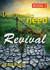 Understanding Our Need Of Revival - Book - Omega Discipleship Ministries