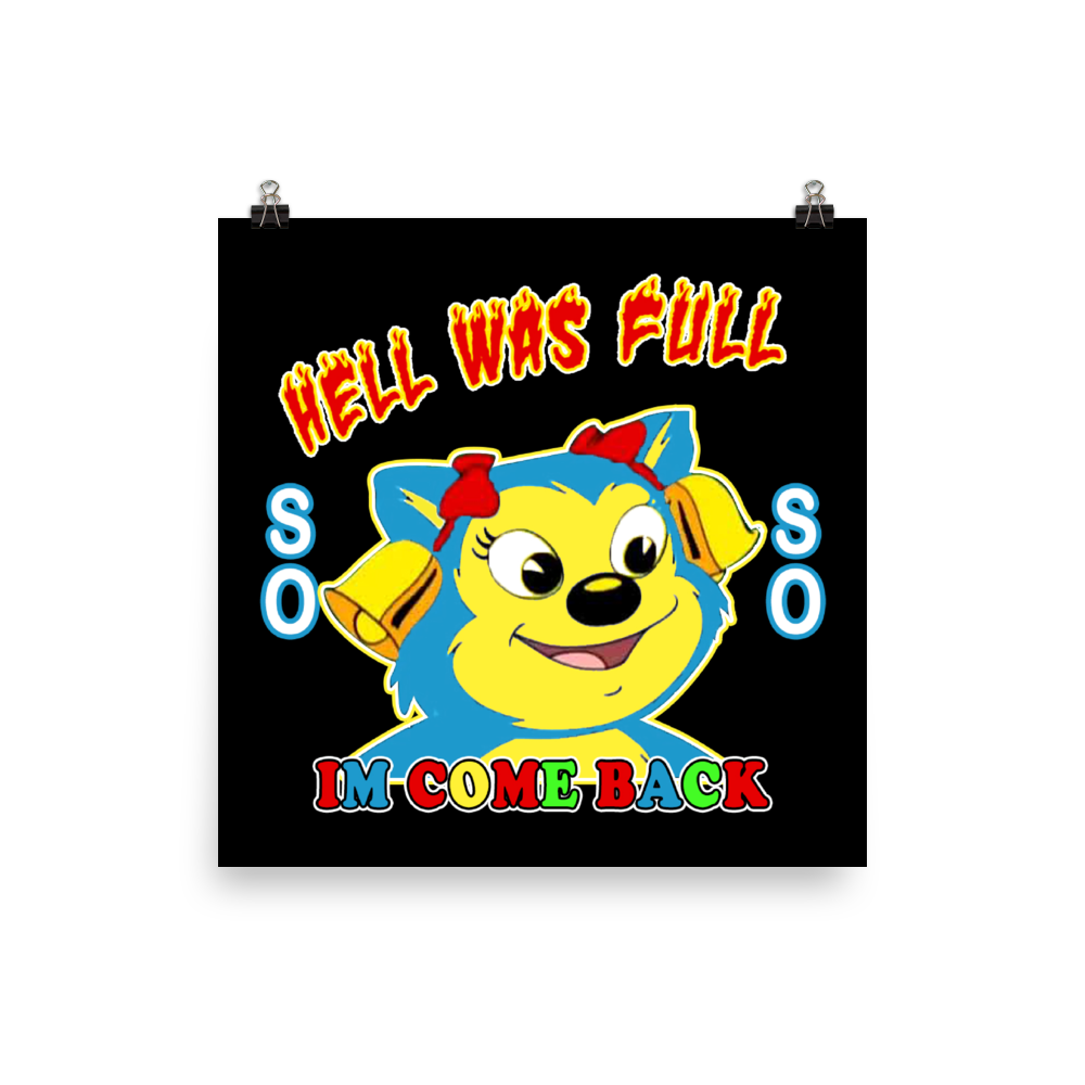 Hell was full Photo paper poster