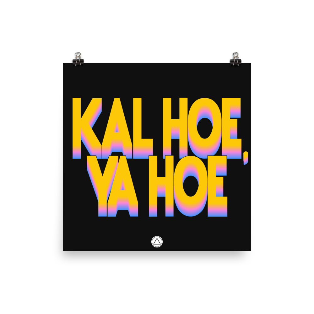 Kal Hoe Photo paper poster