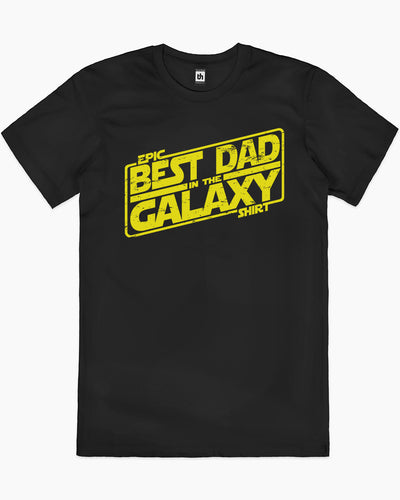 Best Dad in the Galaxy T-Shirt Australia Online