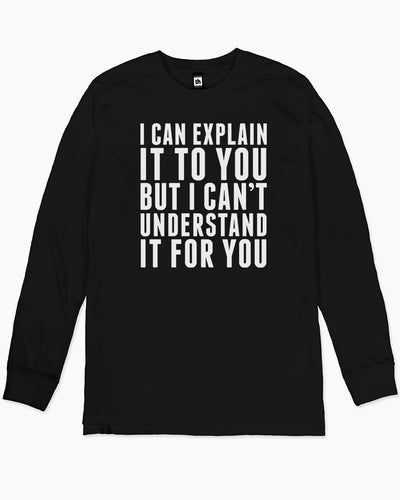 I Can Explain It Long Sleeve Australia Online