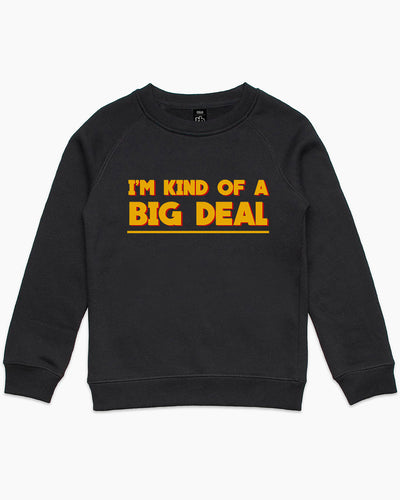 I'm Kind Of A Big Deal Kids Sweater Australia Online