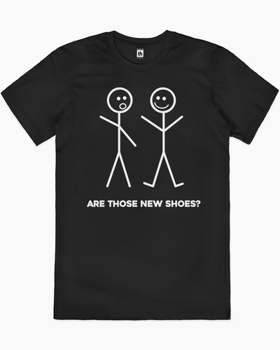 Are Those New Shoes? T-Shirt Australia Online