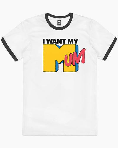 I Want My Mum T-Shirt Australia Online