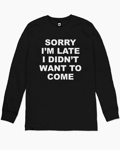 Sorry I'm Late Long Sleeve Australia Online