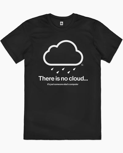 There Is No Cloud T-Shirt Australia Online
