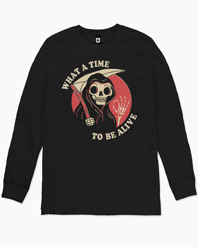 What A Time To Be Alive Long Sleeve Australia Online