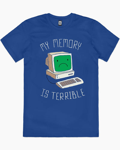 My Memory is Terrible T-Shirt Australia Online