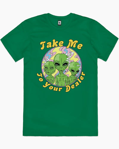 Take Me to Your Dealer T-Shirt Australia Online