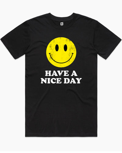 Have A Nice Day T-Shirt Australia Online