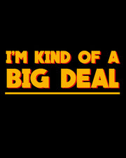 I'm Kind Of A Big Deal T-Shirt Australia Online