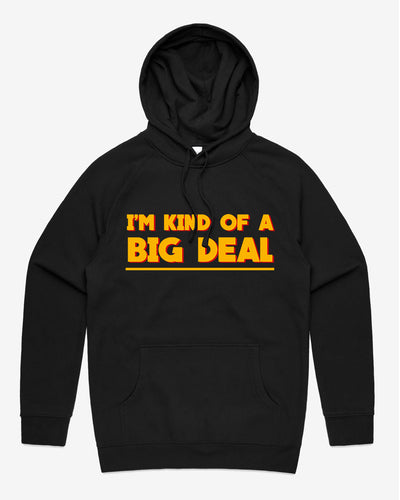 I'm Kind Of A Big Deal Hoodie Australia Online