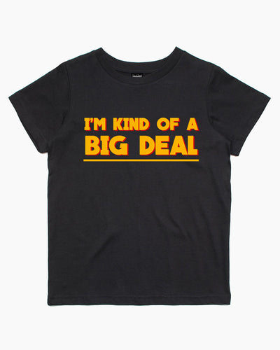 I'm Kind Of A Big Deal Kids T-Shirt Australia Online
