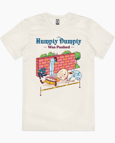 Humpty Dumpty was Pushed T-Shirt Australia Online