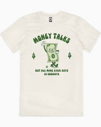 Money Talks But All Mine Ever Says is Goodbye T-Shirt Australia Online