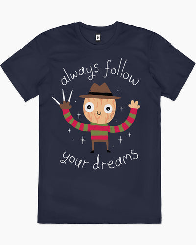 Always Follow Your Dreams T-Shirt Australia Online