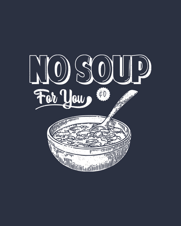 No Soup For You T-Shirt Australia Online