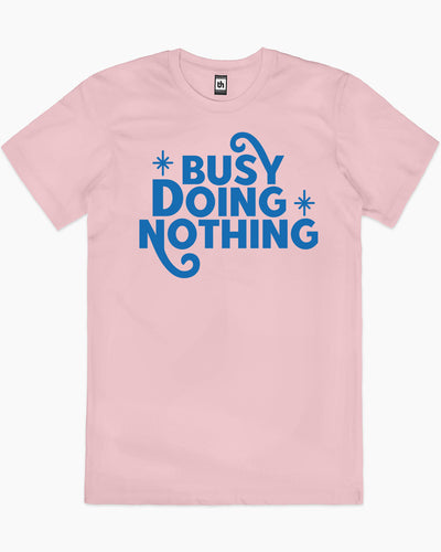 Busy Doing Nothing T-Shirt Australia Online