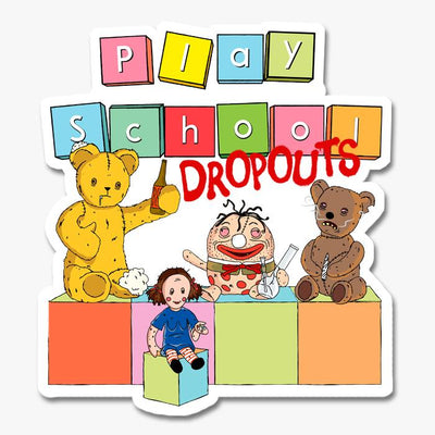 Play School Dropouts Sticker Australia Online