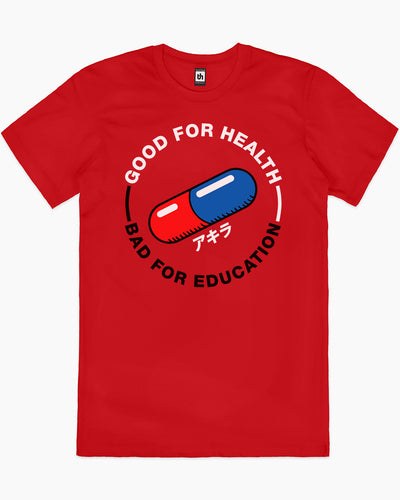 Akira Good For Health Bad For Education T-Shirt Australia Online