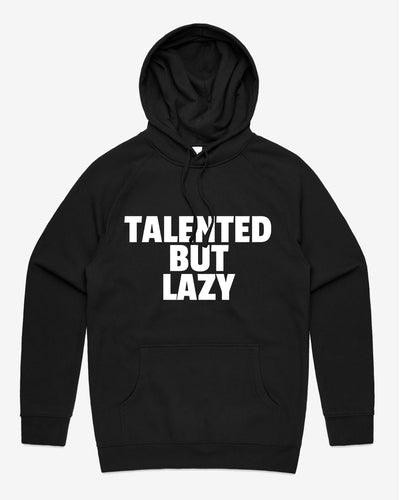 Talented But Lazy Hoodie Australia Online