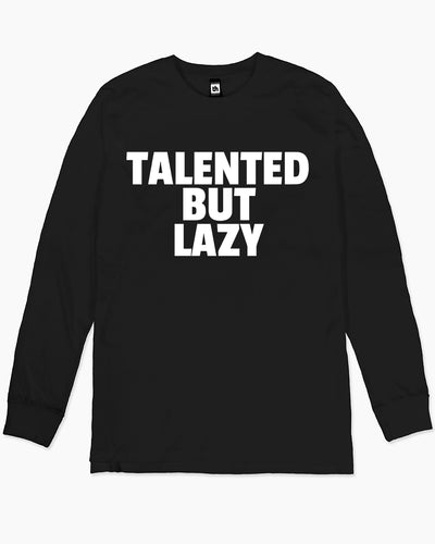 Talented But Lazy Long Sleeve Australia Online