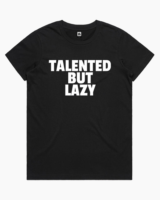 Talented But Lazy T-Shirt Australia Online