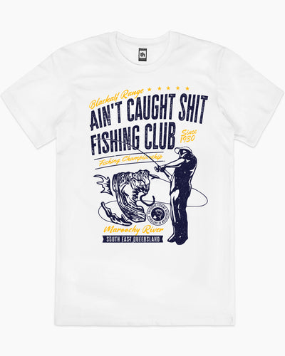 Ain't Caught Shit Fishing Club T-Shirt Australia Online