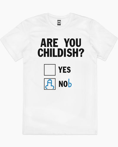 Are You Childish? T-Shirt Australia Online