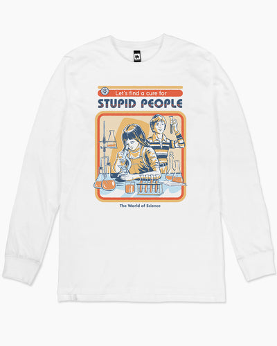 Let's Find a Cure for Stupid People Long Sleeve Australia Online