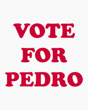 Vote For Pedro T-Shirt Australia Online
