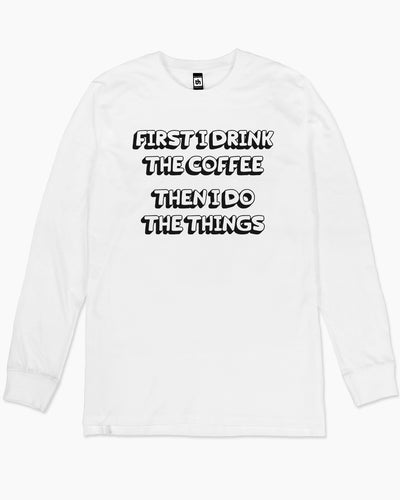 First Coffee, Then Things Long Sleeve Australia Online