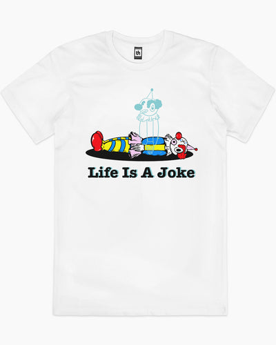 Life is a Joke T-Shirt Australia Online
