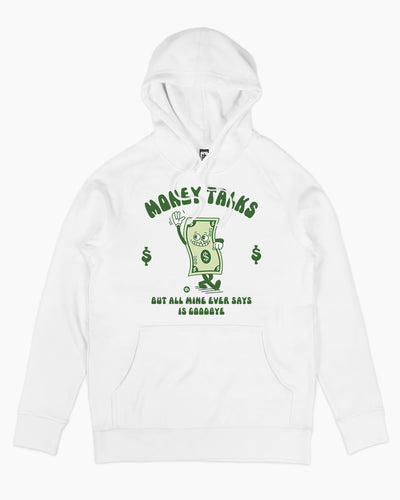 Money Talks But All Mine Ever Says is Goodbye Hoodie Australia Online