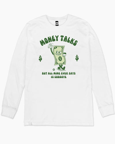 Money Talks But All Mine Ever Says is Goodbye Long Sleeve Australia Online