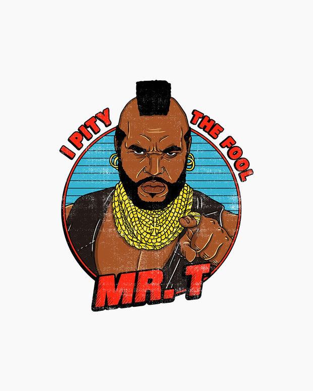 Mr T - I Pity the Fool T-Shirt Australia Online